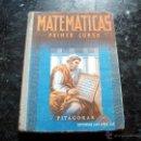 Libros antiguos: MATEMATICAS PRIMER CURSO PITAGORAS EDITORIAL LUIS VIVES AÑO 1951. Lote 51542961