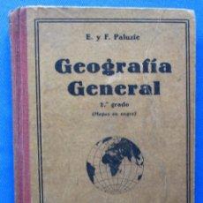 Libros antiguos: GEOGRAFÍA GENERAL. 2º GRADO E. Y F. PALUZIE. IMPRENTA ELZEVIRIANA Y LIBRERÍA CAMI. BARCELONA, 1932.. Lote 51685634