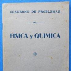Libros antiguos: CUADERNO DE PROBLEMAS DE FÍSICA Y QUÍMICA. POR ARTURO GARCÍA HIDALGO. IMP. SIERRA, ASTORGA, S/F.. Lote 51690502