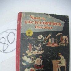 Libros antiguos: ANTIGUO LIBRO DE TEXTO NUEVA ENCICLOPEDIA ESCOLAR 2º. Lote 51710704