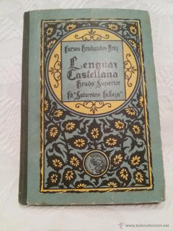 Libros antiguos: LENGUA CASTELLANA-GRADO SUPERIOR-CURSOS GRADUADOS ORTIZ-E.SATURNINO CALLEJA-1931 - Foto 2 - 51771908