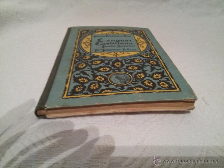 Libros antiguos: LENGUA CASTELLANA-GRADO SUPERIOR-CURSOS GRADUADOS ORTIZ-E.SATURNINO CALLEJA-1931 - Foto 4 - 51771908