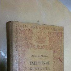 Libros antiguos: EXERCICIS DE GRAMÀTICA CATALANA DE JERONI MARVA. Lote 51955688