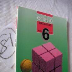 Libros antiguos: ANTIGUO LIBRO DE TEXTO - 6º EGB - MATEMATICAS - EDEBE. Lote 52006728