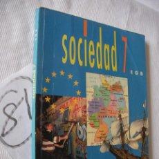 Libros antiguos: ANTIGUO LIBRO DE TEXTO - 7º EGB - SOCIEDAD - SANTILLANA. Lote 52006736