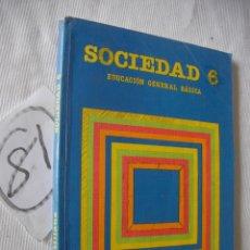 Libros antiguos: ANTIGUO LIBRO DE TEXTO - 6º EGB - SOCIEDAD- SANTILLANA. Lote 78201329