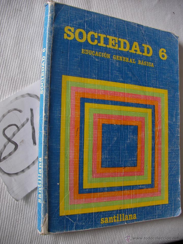 ANTIGUO LIBRO DE TEXTO - 4º EGB - SOCIEDAD - SANTILLANA (Libros Antiguos, Raros y Curiosos - Libros de Texto y Escuela)