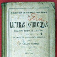 Libros antiguos: LECTURAS INSTRUCTIVAS. SEGUNDO LIBRO DE LECTURA PARA LAS ESCUELAS DE INSTRUCCIÓN PRIMARIA. Lote 52320063