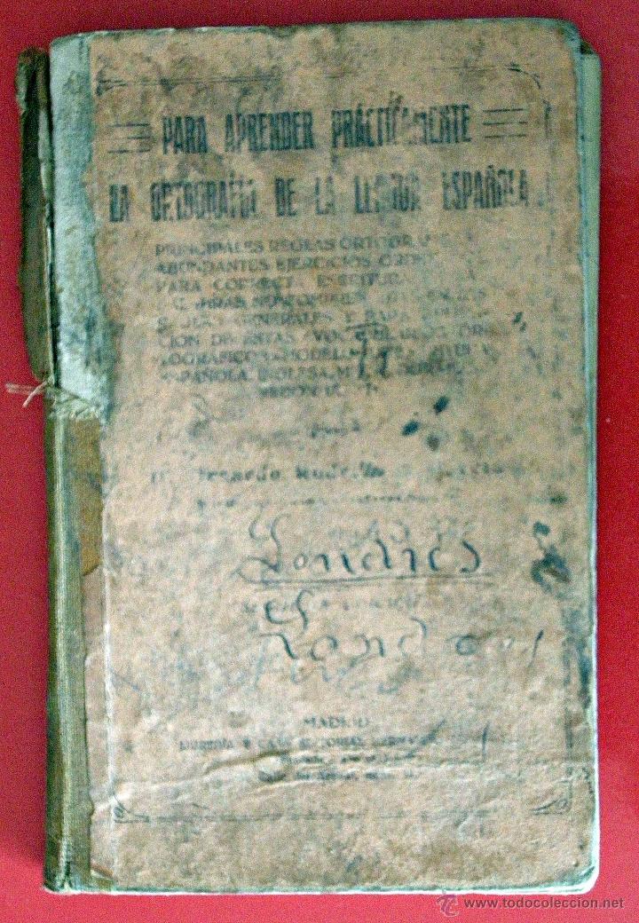 PARA APRENDER PRÁCTICAMENTE LA ORTOGRAFÍA DE LA LENGUA ESPAÑOLA (Libros Antiguos, Raros y Curiosos - Libros de Texto y Escuela)