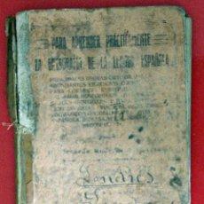 Libros antiguos: PARA APRENDER PRÁCTICAMENTE LA ORTOGRAFÍA DE LA LENGUA ESPAÑOLA . Lote 52320305