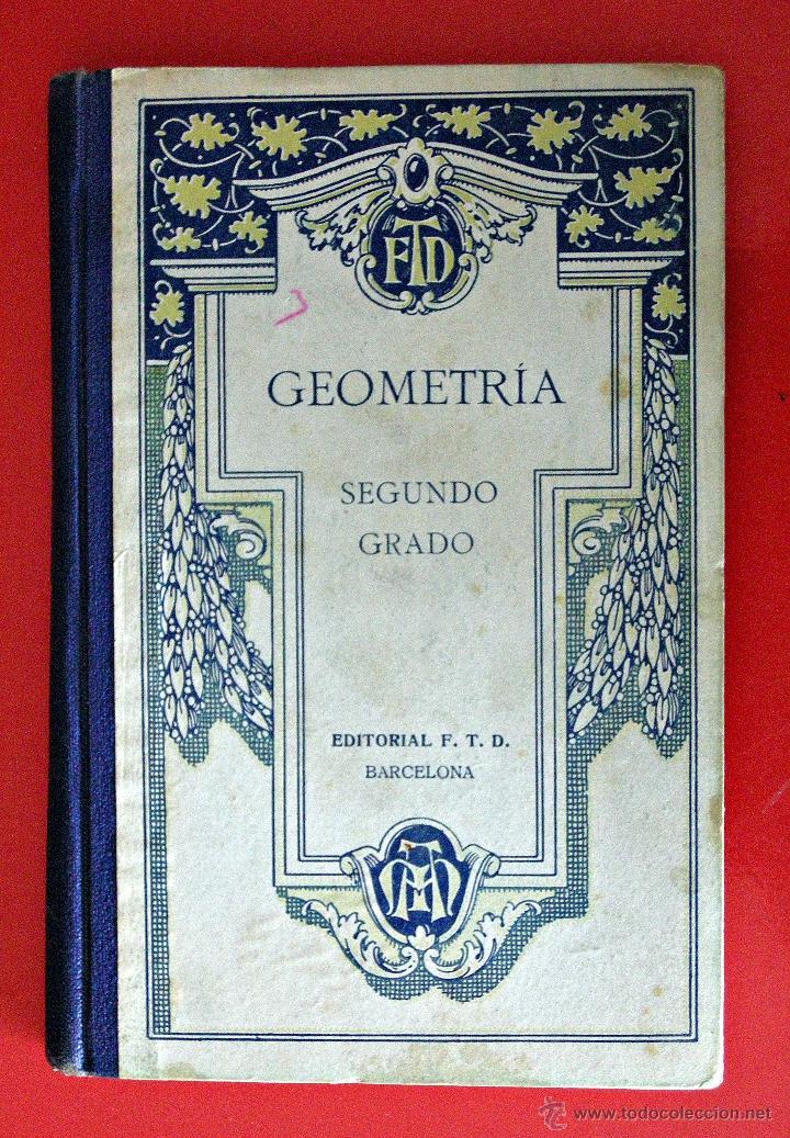 GEOMETRÍA. SEGUNDO GRADO. (F.T.D.) (Libros Antiguos, Raros y Curiosos - Libros de Texto y Escuela)