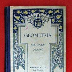 Libros antiguos: GEOMETRÍA. SEGUNDO GRADO. (F.T.D.). Lote 52320412