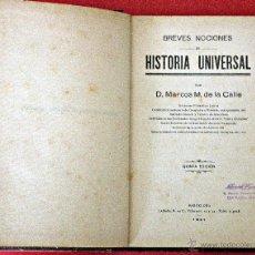 Libros antiguos: BREVES NOCIONES DE HISTORIA UNIVERSAL (MARCOS M. DE LA CALLE). Lote 52320795