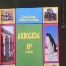 Libros antiguos: ARBOLEA 5 EGB-SAMTILLANA .LECTURAS GLOBALIZADAS. Lote 52353223