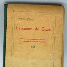 Libros antiguos: LECCIONES COSAS EZEQUIEL SOLANA EXTRACTO CURSO ESCOLAR EJERCICIOS LECTURA DICTADO MAGISTERIO ESPAÑOL. Lote 52384252