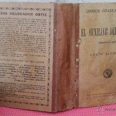 Livros antigos: ANTIGUO LIBRO DE TEXTO ESCUELA 1924 CURSOS GRADUADOS EL AUXILIAR DEL MAESTRO SATURNINO CALLEJA ORTIZ. Lote 52555631