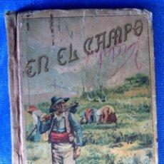 Libros antiguos: EN EL CAMPO. LECTURAS SOBRE AGRICULTURA RACIONAL. ÁNGEL BUENO. HIJOS DE SANTIAGO RODRÍGUEZ, BURGOS.. Lote 52571213
