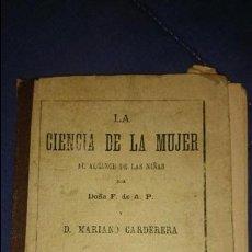 Libros antiguos: LA CIENCIA DE LA MUJER AL ALCANCE DE LAS NIÑAS, MARIANO CARDERERA, 1902 LIBRERIA HERNANDO .. Lote 52665002