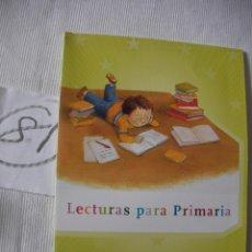 Libros antiguos: ANTIGUO LIBRO DE TEXTO - LECTURAS PARA PRIMARIA. Lote 52689567