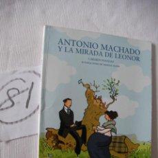 Libros antiguos: ANTONIO MACHADO Y LA MIRADA DE LEONOR - CARMEN POSADAS. Lote 52768349
