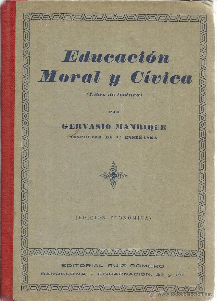EDUCACIÓN MORAL Y CÍVICA. GERVASIO MANRIQUE. EDITORIAL RUIZ ROMERO. BARCELONA. 1933 (Libros Antiguos, Raros y Curiosos - Libros de Texto y Escuela)