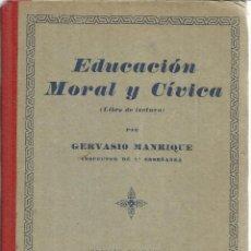 Libros antiguos: EDUCACIÓN MORAL Y CÍVICA. GERVASIO MANRIQUE. EDITORIAL RUIZ ROMERO. BARCELONA. 1933. Lote 52837109