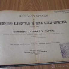 Libros antiguos: PRINCIPIOS ELEMENTALES DE DIBUJO LINEAL-GEOMETRICO - EDUARDO LAFORET Y ALFARO - BARCELONA 1901. Lote 52870009