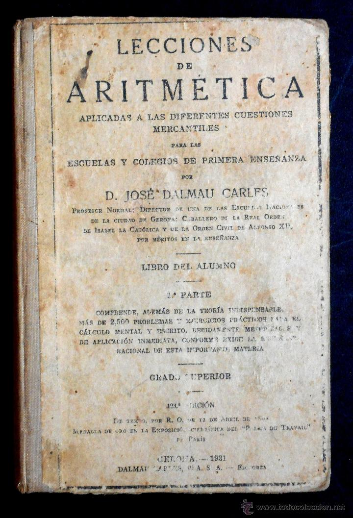 LECCIONES DE ARITMÉTICA - D. JOSÉ DALMAU CARLES - LIBRO DEL ALUMNO - 1ª PARTE GRADO SUPERIOR - 1931 (Libros Antiguos, Raros y Curiosos - Libros de Texto y Escuela)