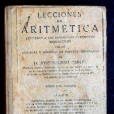 Libros antiguos: LECCIONES DE ARITMÉTICA - D. JOSÉ DALMAU CARLES - LIBRO DEL ALUMNO - 1ª PARTE GRADO SUPERIOR - 1931. Lote 52988652