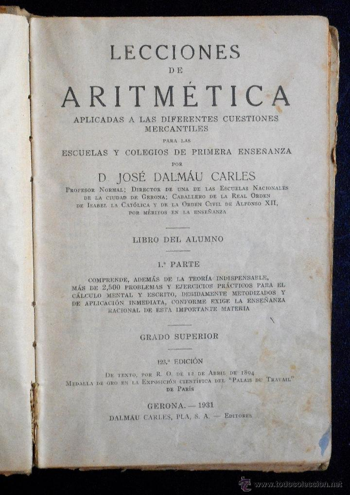 Libros antiguos: LECCIONES DE ARITMÉTICA - D. JOSÉ DALMAU CARLES - LIBRO DEL ALUMNO - 1ª PARTE GRADO SUPERIOR - 1931 - Foto 2 - 52988652