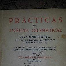 Libros antiguos: PRÁCTICAS DE ANÁLISIS GRAMATICAL PARA OPOSICIONES LUIS MIRANDA PODADERA -TERCERA EDICIÓN- 1934. Lote 116376340