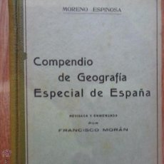 Libros antiguos: COMPENDIO DE GEOGRAFÍA ESPECIAL DE ESPAÑA, MORENO ESPINOSA, 1931. Lote 53235273