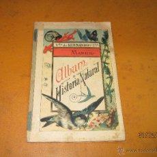 Livros antigos: ANTIGUO LIBRO ESCOLAR *ALBUM DE HISTORIA NATURAL* DE VDA. DE HERNANDO Y CIA HACIA 1910-20S. Lote 53573511