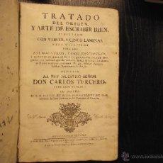 Libros antiguos: TRATADO DEL ORIGEN, Y ARTE DE ESCRIBIR BIEN, LUIS DE OLOD, 1768. Lote 53812030