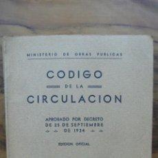 Libros antiguos: CÓDIGO DE LA CIRCULACIÓN APROBADO POR DECRETO. 1934. . Lote 54048523