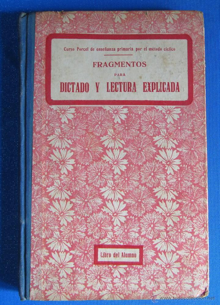 FRAGMENTOS PARA DICTADO Y LECTURA EXPLICADA. CURSO PORCEL. TIPOGRAFÍA PORCEL, PALMA DE MALLORCA 1926 (Libros Antiguos, Raros y Curiosos - Libros de Texto y Escuela)