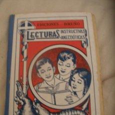 Libros antiguos: LECTURAS INSTRUCTIVAS Y ANECDOTICAS--EDICIONES BRUÑO-1933 -ESCOLAR . Lote 54265292