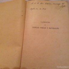 Libros antiguos: ELEMENTOS DE CIENCIAS FÍSICAS Y NATURALES. R. BLANCO 1908. FIRMADO Y DEDICADO POR SU AUTOR. Lote 54311087