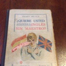 Libros antiguos: ¿QUIERE USTED APRENDER EL INGLÉS SIN MAESTRO? HENRY MEYER. 1920. Lote 54325122