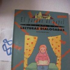 Libros antiguos: ANTIGUO LIBRO DE TEXTO - EL PARQUE DE PAPEL - LECTURAS DIALOGADAS. Lote 54566810
