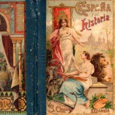 Libros antiguos: SATURNINO CALLEJA FERNÁNDEZ : ESPAÑA Y SU HISTORIA (BASTINOS, 1913). Lote 54655466