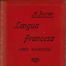 Libros antiguos: LENGUA FRANCESA. CURSO ELEMENTAL. ALPHONSE PERRIER. AÑO 1923. (10.2). Lote 54665043