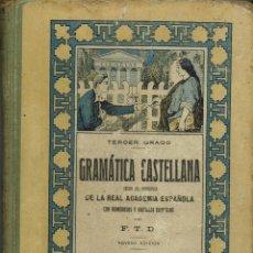 Libros antiguos: GRAMÁTICA CASTELLANA. TERCER GRADO. POR F.T.D. AÑO 1916. (10.2). Lote 88375248