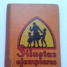 Libros antiguos: SILUETAS EJEMPLARES. MARÍA LUZ MORALES. AÑO 1936.. Lote 54709697