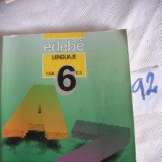 Libros antiguos: ANTIGUO LIBRO DE TEXTO - LENGUAJE 6º EGB - EDEBE. Lote 54711046