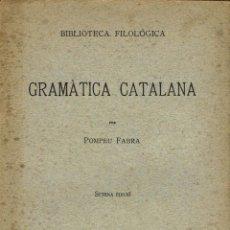 Libros antiguos: GRAMÀTICA CATALANA, PER POMPEU FABRA. SETENA EDICIÓ. AÑO 1933. (10.2). Lote 54717096