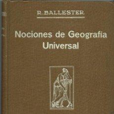 Libros antiguos: NOCIONES DE GEOGRAFÍA UNIVERSAL, DE RAFAEL BALLESTER. 2ª EDICIÓN. AÑO 1929. (10.2). Lote 54720442