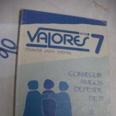 Libros antiguos: ANTIGUO LIBRO DE TEXTO - VALORES 7. Lote 54730817