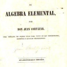 Libros antiguos: JUAN CORTÁZAR : TRATADO DE ÁLGEBRA ELEMENTAL (SÁNCHEZ, 1862). Lote 54735704