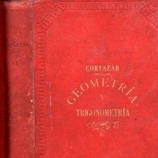 Libros antiguos: CORTÁZAR : TRATADO DE GEOMETRÍA ELEMENTAL, TRIGONOMETRÍA Y TOPOGRAFÍA (HERNANDO, 1897). Lote 54735787